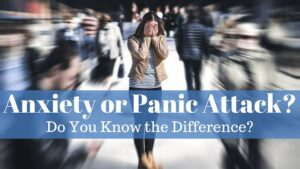 Anxiety Attack Vs Panic Attack